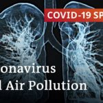 Does air pollution make cornavirus more dangerous? | COVID 19 Special