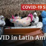 What's behind Latin America's severe coronavirus death toll?   COVID 19 Special