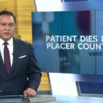 Patient dies in Placer County after receiving COVID 19 vaccine