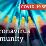 Coronavirus immunity: What do we know? | COVID 19 Special